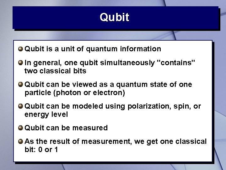 """Qubit is a unit of quantum information In general, one qubit simultaneously """"contains"""" two"""