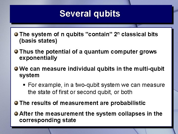 """Several qubits The system of n qubits """"contain"""" 2 n classical bits (basis states)"""