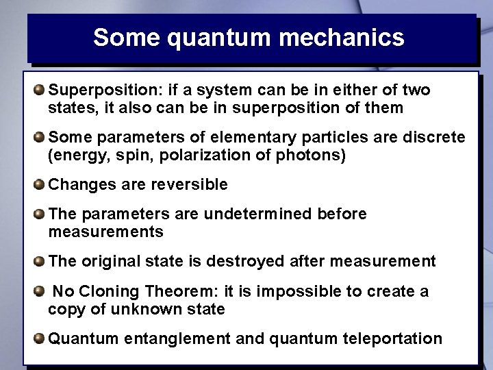 Some quantum mechanics Superposition: if a system can be in either of two states,