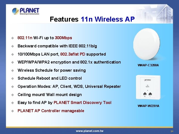 Features 11 n Wireless AP u 802. 11 n Wi-Fi up to 300 Mbps