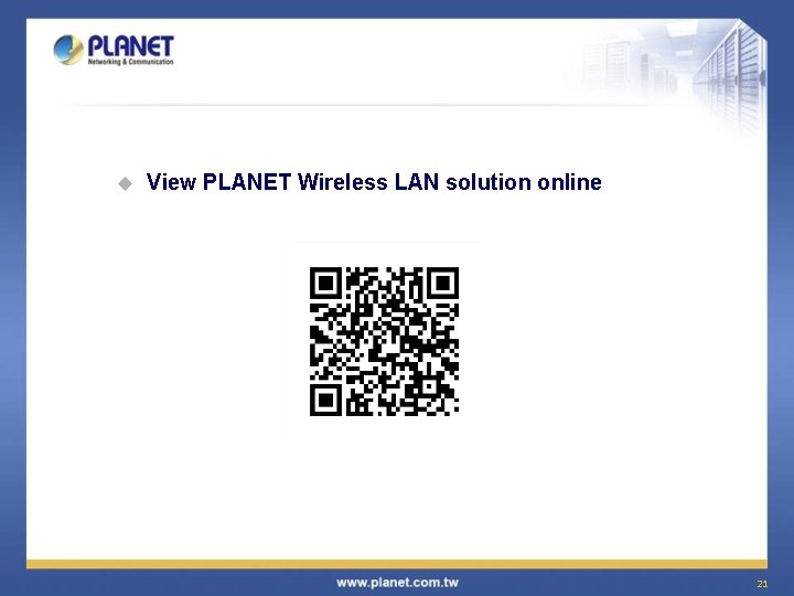 u View PLANET Wireless LAN solution online 21