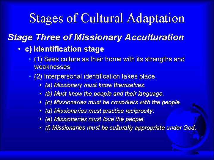 Stages of Cultural Adaptation Stage Three of Missionary Acculturation • c) Identification stage •