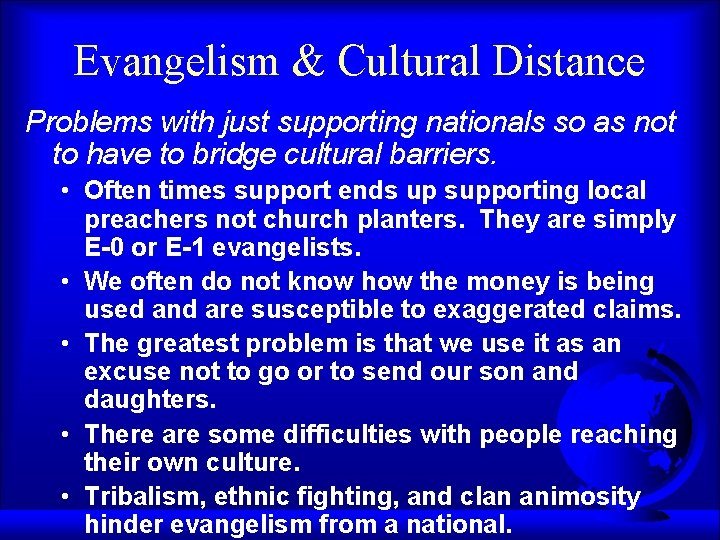 Evangelism & Cultural Distance Problems with just supporting nationals so as not to have
