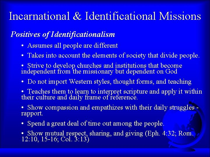 Incarnational & Identificational Missions Positives of Identificationalism • Assumes all people are different