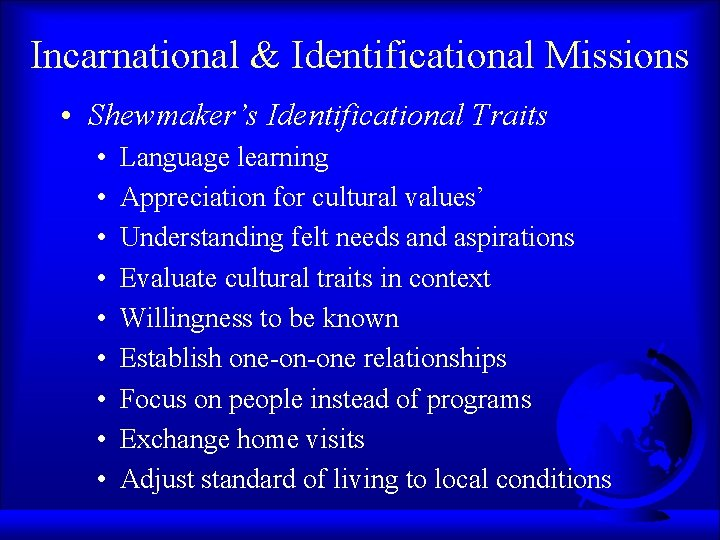 Incarnational & Identificational Missions • Shewmaker's Identificational Traits • • • Language learning Appreciation