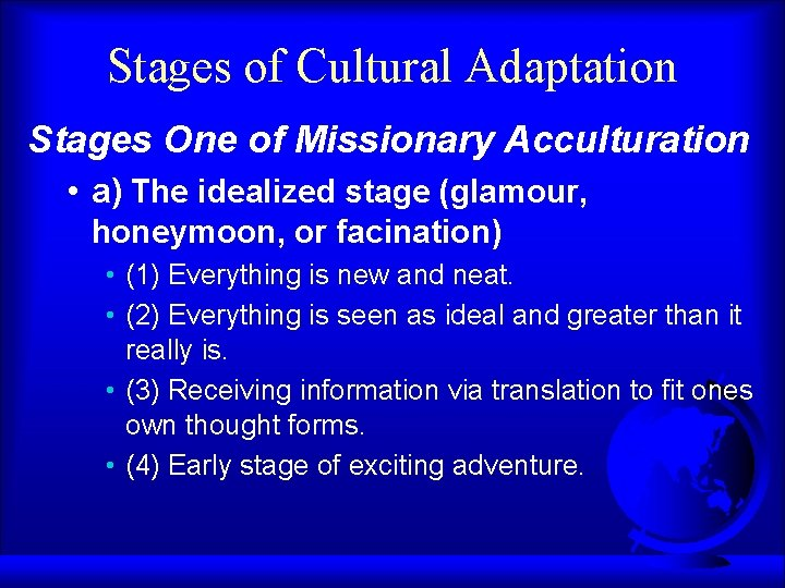 Stages of Cultural Adaptation Stages One of Missionary Acculturation • a) The idealized stage