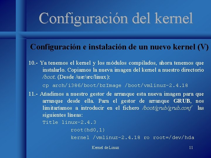 Configuración del kernel Configuración e instalación de un nuevo kernel (V) 10. - Ya