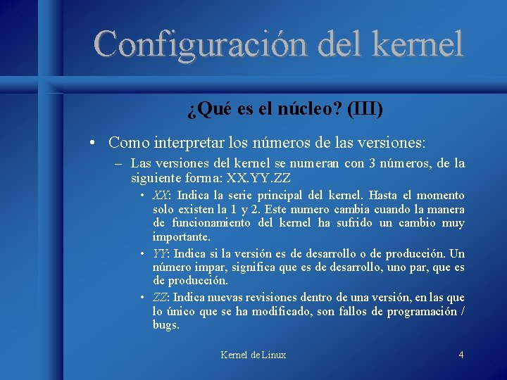Configuración del kernel ¿Qué es el núcleo? (III) • Como interpretar los números de