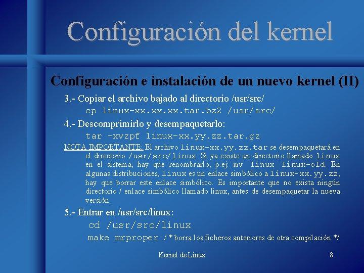 Configuración del kernel Configuración e instalación de un nuevo kernel (II) 3. - Copiar