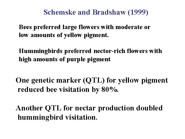 Schemske and Bradshaw (1999) Bees preferred large flowers with moderate or low amounts of