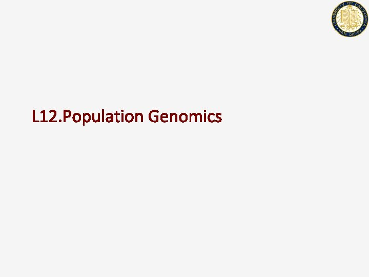 L 12. Population Genomics