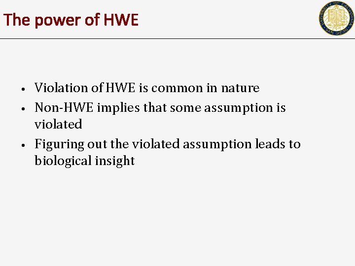 The power of HWE • • • Violation of HWE is common in nature