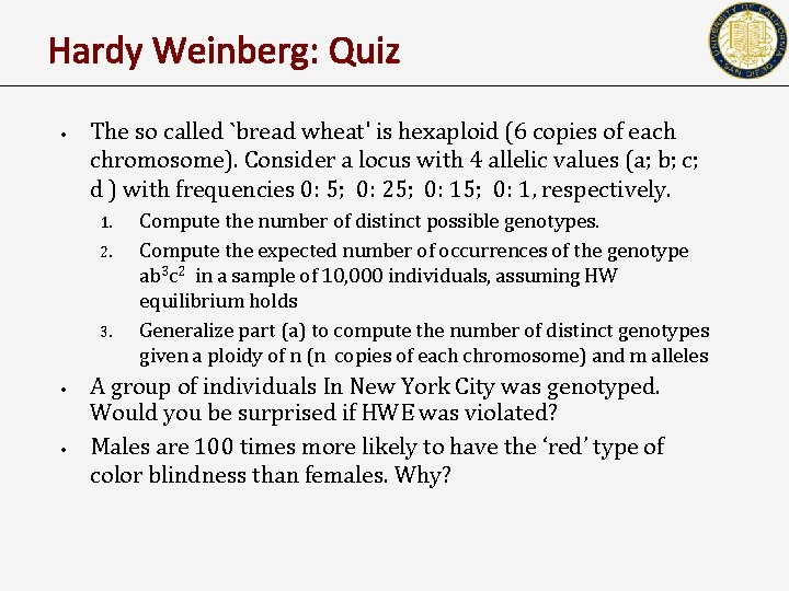 Hardy Weinberg: Quiz • The so called `bread wheat' is hexaploid (6 copies of