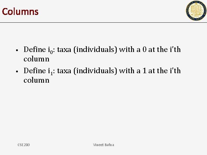 Columns • • Define i 0: taxa (individuals) with a 0 at the i'th