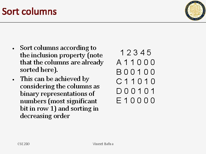 Sort columns • • Sort columns according to the inclusion property (note that the