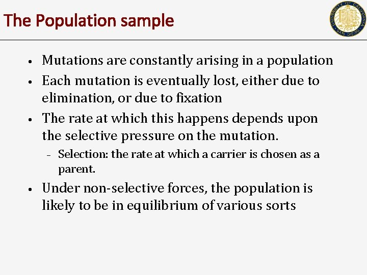 The Population sample • • • Mutations are constantly arising in a population Each
