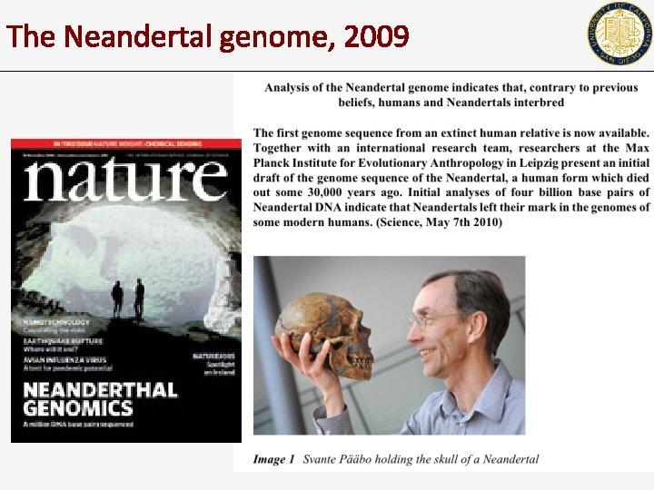 The Neandertal genome, 2009