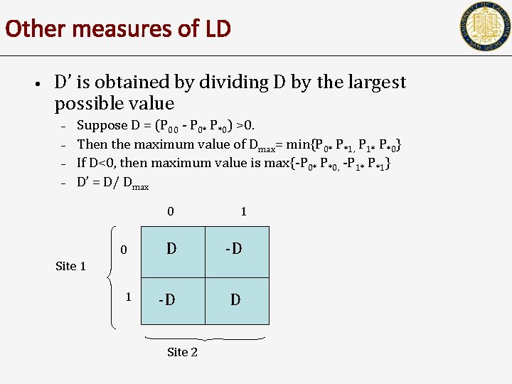 Other measures of LD • D' is obtained by dividing D by the largest