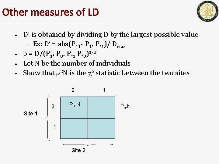 Other measures of LD • • D' is obtained by dividing D by the