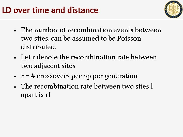 LD over time and distance • • The number of recombination events between two
