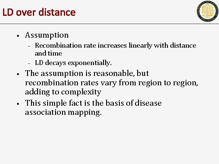 LD over distance • Assumption – – • • Recombination rate increases linearly with
