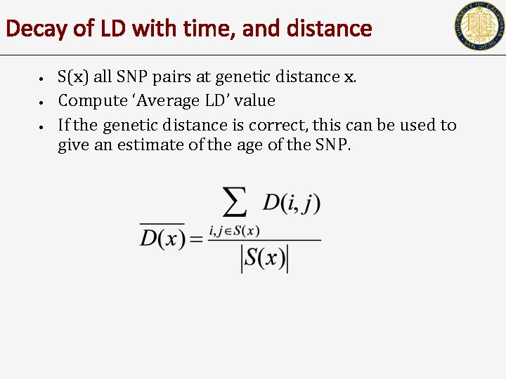 Decay of LD with time, and distance • • • S(x) all SNP pairs