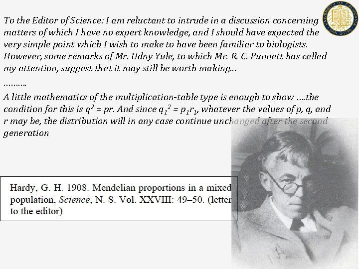 To the Editor of Science: I am reluctant to intrude in a discussion concerning
