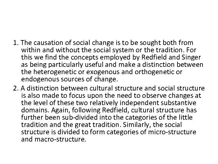 1. The causation of social change is to be sought both from within and
