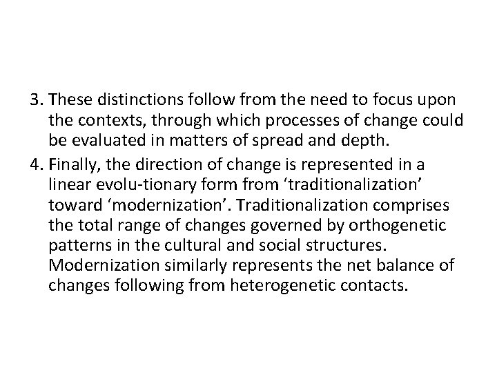 3. These distinctions follow from the need to focus upon the contexts, through which
