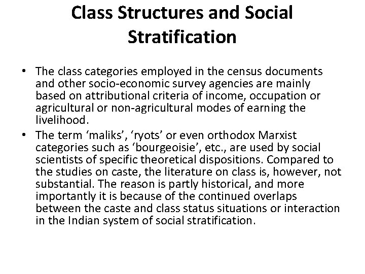 Class Structures and Social Stratification • The class categories employed in the census documents