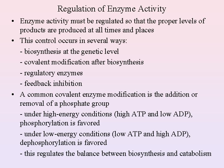 Regulation of Enzyme Activity • Enzyme activity must be regulated so that the proper