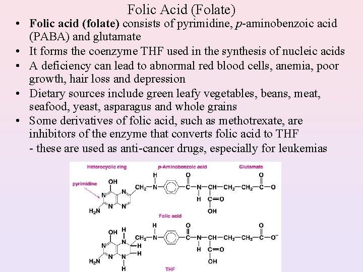 Folic Acid (Folate) • Folic acid (folate) consists of pyrimidine, p-aminobenzoic acid (PABA) and