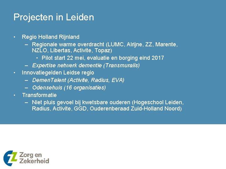 Projecten in Leiden • • • Regio Holland Rijnland – Regionale warme overdracht (LUMC,