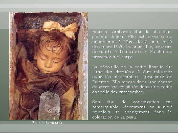 Rosalia Lombardo était la fille d'un général italien. Elle est décédée de pneumonie à
