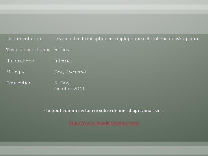 Documentation Divers sites francophones, anglophones et italiens de Wikipédia. Texte de conclusion R. Day