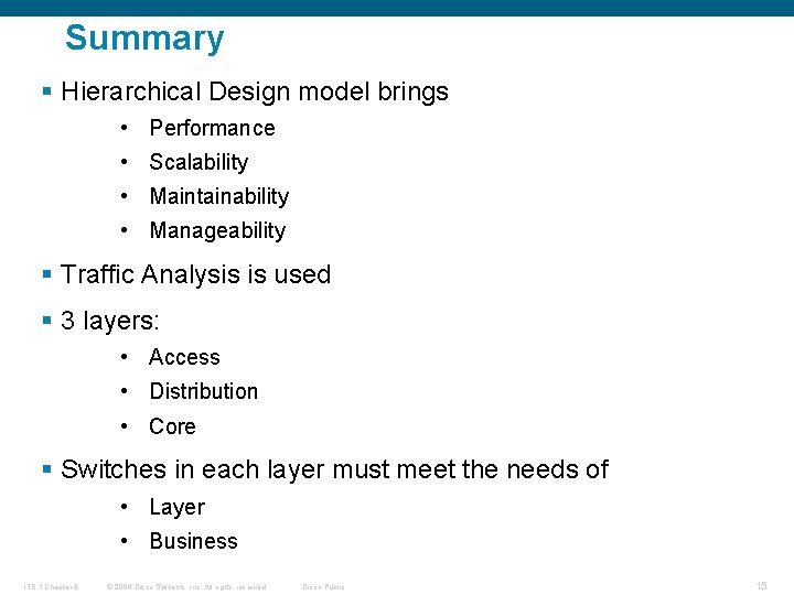 Summary § Hierarchical Design model brings • Performance • Scalability • Maintainability • Manageability