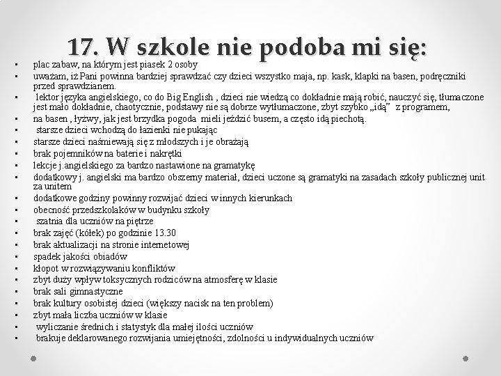 • • • • • • 17. W szkole nie podoba mi się: