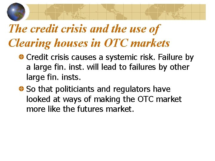 The credit crisis and the use of Clearing houses in OTC markets Credit crisis