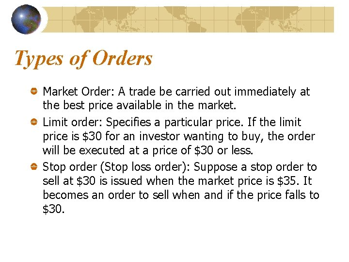 Types of Orders Market Order: A trade be carried out immediately at the best