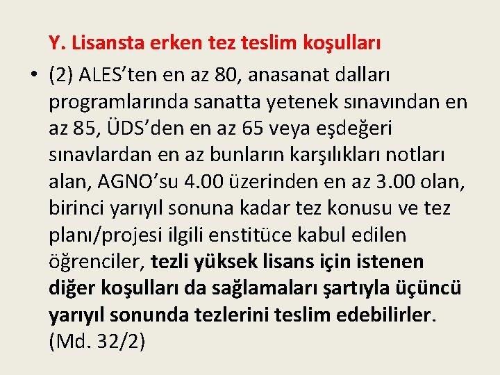 Y. Lisansta erken tez teslim koşulları • (2) ALES'ten en az 80, anasanat dalları