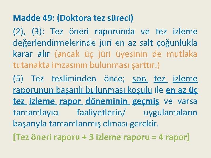 Madde 49: (Doktora tez süreci) (2), (3): Tez öneri raporunda ve tez izleme değerlendirmelerinde