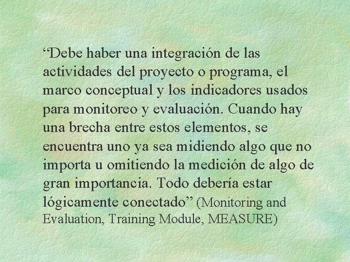 """""""Debe haber una integración de las actividades del proyecto o programa, el marco conceptual"""