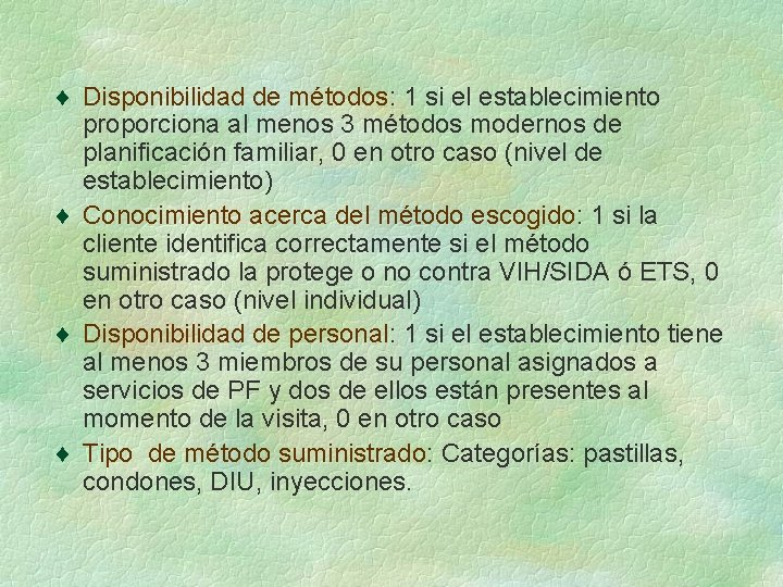 ¨ Disponibilidad de métodos: 1 si el establecimiento proporciona al menos 3 métodos modernos