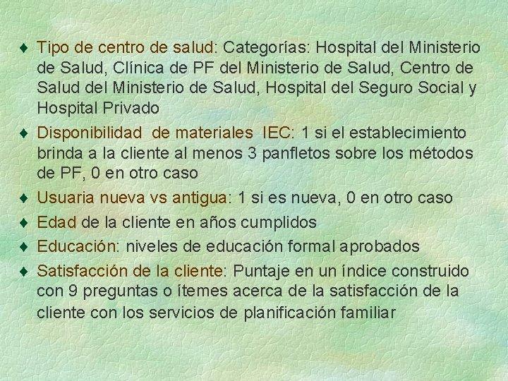 ¨ Tipo de centro de salud: Categorías: Hospital del Ministerio de Salud, Clínica de