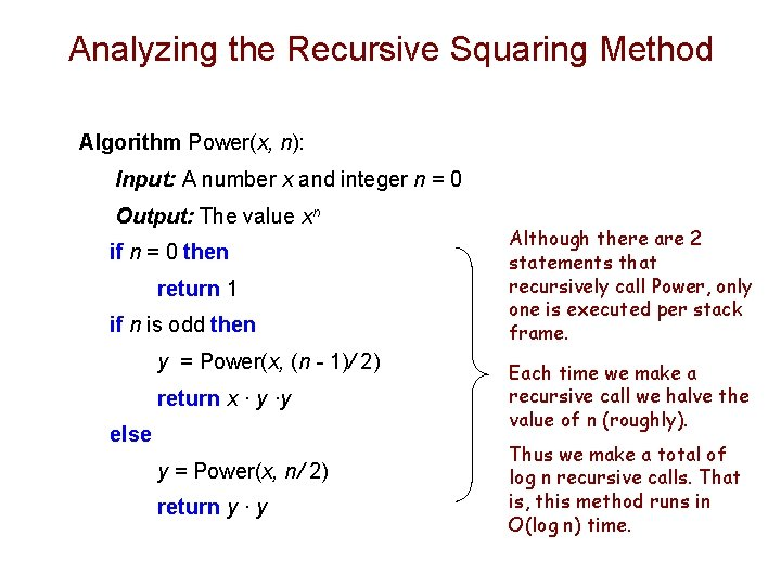 Analyzing the Recursive Squaring Method Algorithm Power(x, n): Input: A number x and integer