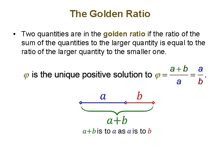 The Golden Ratio • Two quantities are in the golden ratio if the ratio