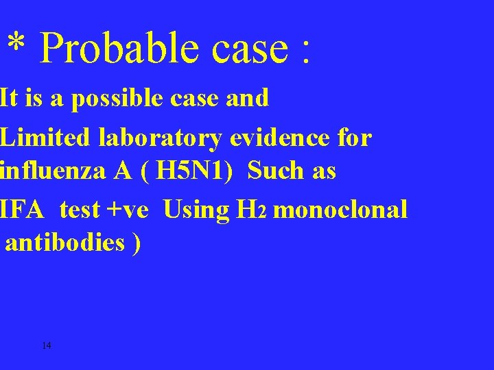 * Probable case : It is a possible case and Limited laboratory evidence for