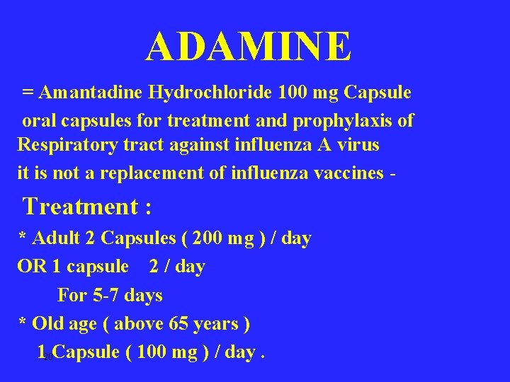 ADAMINE = Amantadine Hydrochloride 100 mg Capsule oral capsules for treatment and prophylaxis of