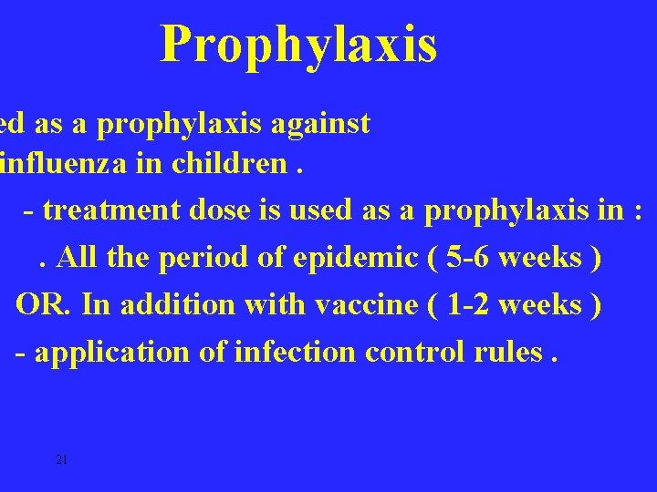 Prophylaxis ed as a prophylaxis against influenza in children. - treatment dose is used