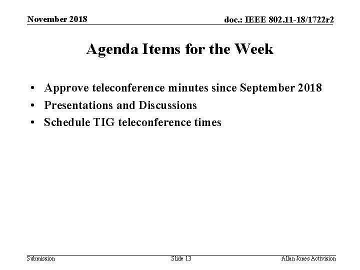 November 2018 doc. : IEEE 802. 11 -18/1722 r 2 Agenda Items for the